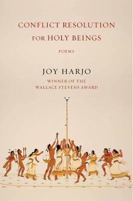 Conflict Resolution for Holy Beings : Poems