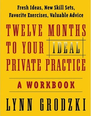 Twelve Months To Your Ideal Private Practice