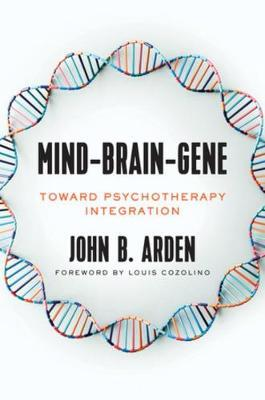 Mind-Brain-Gene : Toward Psychotherapy Integration