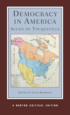 tocqueville's democracy in america Nicholas lezard finds alexis de tocqueville's democracy in america is as relevant and accurate today as it was 150 years ago.