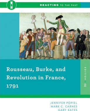 Rousseau, Burke, and Revolution in France, 1791