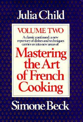 Mastering the Art of French Cooking: Vol 2