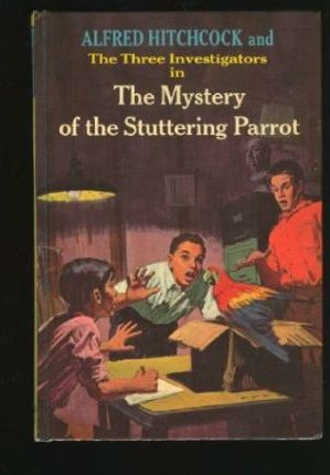 Alfred Hitchcock and the Three Investigators in the Mystery of the Stuttering Parrot
