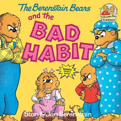 Berenstain Bears And The Bad Habi