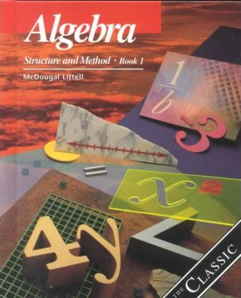 Algebra: Structure and Method Book One