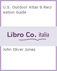 U.S. Outdoor Atlas and Recreation Guide