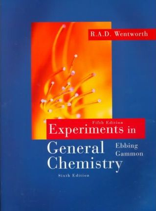 Experiments in General Chemistry : R A D  Wentworth