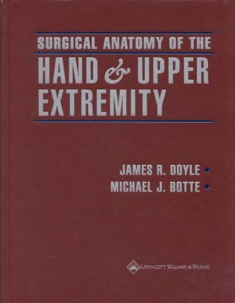 Surgical Anatomy Of The Hand And Upper Extremity Mj Botte