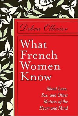 What french women know debra ollivier 9780399155628 what french women know stopboris Gallery