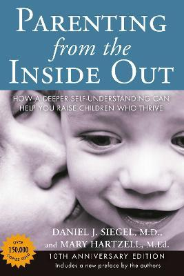 Parenting from the Inside out - 10th Anniversary Edition