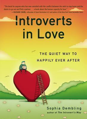 Introverts in Love : The Quiet Way to Happily Ever After