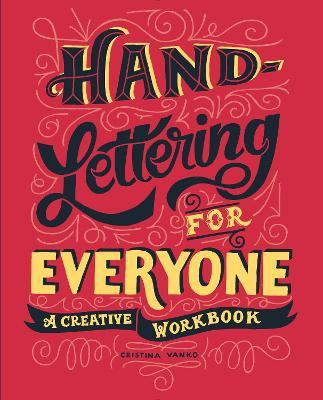 Hand-Lettering for Everyone : A Creative Workbook
