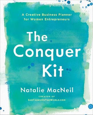 The Conquer Kit : A Creative Business Planner for Women Entrepreneurs