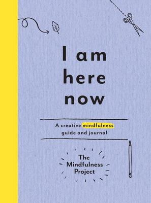 Image result for I Am Here Now: Field Notes for a Curious and Creative Mind