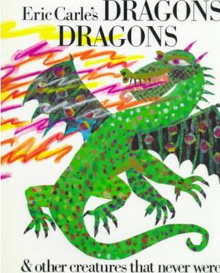 Eric Carle's Dragons, Dragons  & Other Creatures That Never Were