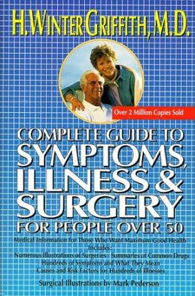 Complete Guide to Symptoms, Illness & Surgery for People over 50