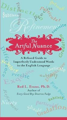 The Artful Nuance  A Refined Guide to Imperfectly Understood Words in the English Language