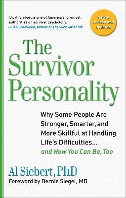 Survivor Personality : Why Some People are Stronger, Smarter, and More Skillful at Handling Life's Difficulties... and How You Can be, Too