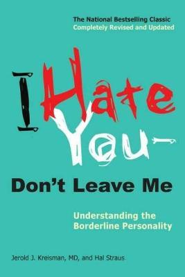 I Hate You -- Don't Leave Me: Understanding the Borderline