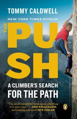 The Push : A Climber's Search for the Path