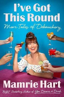 I've Got This Round : More Tales of Debauchery