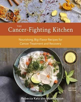 The Cancer-Fighting Kitchen, Second Edition - Mat Edelson, Rebecca Katz