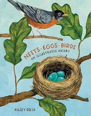 Nests, Eggs, Birds : An Illustrated Aviary