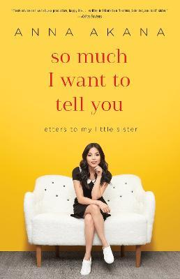 So Much I Want to Tell You  Letters to My Little Sister