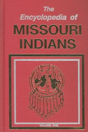 The Encyclopedia of Missouri Indians