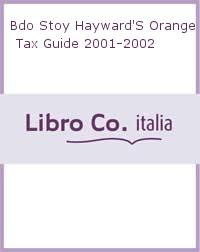 BDO Stoy Hayward's Orange Tax Guide 2001-2002