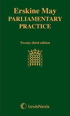 Erskine May's Treatise on the Law, Privileges, Proceedings and Usage of Parliament