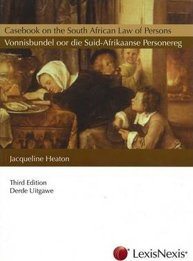 Casebook on the South African Law of Persons/vonnisbundel Oor Die Suid Afrikaanse Personereg