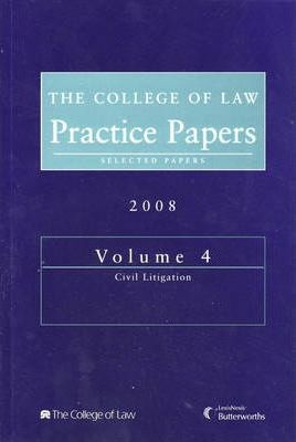 The College of Law Practice Papers 2008: Civil Litigation v. 4