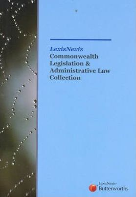 LexisNexis Commonwealth Legislation and Administrative Law Collection