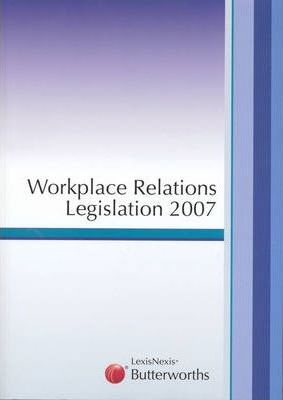 Workplace Relations Legislation 2007