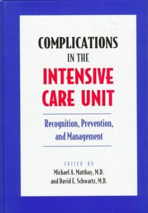Complications in the Intensive Care Unit  Recognition, prevention, and management