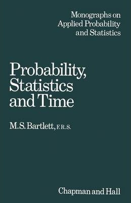 probability statistics and time bartlett m s