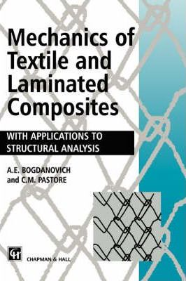 Mechanics of Textile and Laminated Composites : A  Bogdanovich