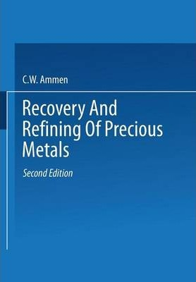 recovery and refining of precious metals cw ammen