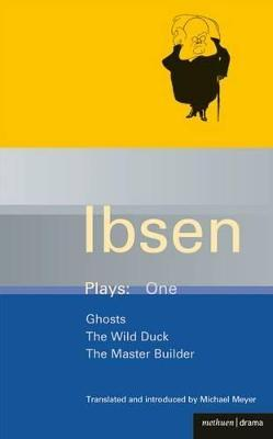 """Ibsen Plays: """"Ghosts"""", """"The Wild Duck"""", """"The Master Builder"""" v.1"""