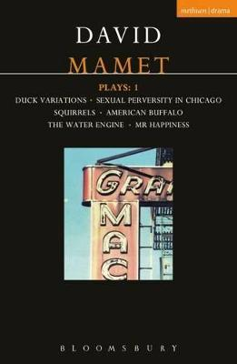 """Mamet Plays: """"Duck Variations"""", """"Sexual Perversity in Chicago"""", """"Squirrels"""", """"American Buffalo"""", """"The Water Engine"""", """"Mr.Happiness"""" v.1"""