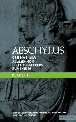 """Aeschylus Plays: """"The Oresteia"""", """"Agamemnon"""","""" The Libation-bearers"""" and """"The Eumenides"""" v. 2"""