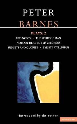 """Barnes Plays: """"Red Noses"""", """"Sunset Glories"""", """"Nobody Here But Us Chickens"""", """"Columbus"""", """"Socrates"""" v.2"""