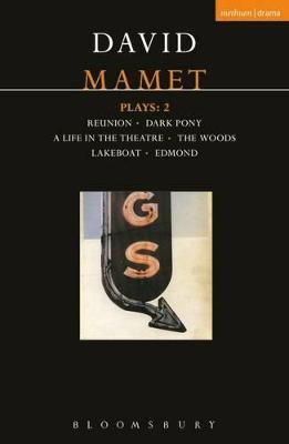 """Mamet Plays: """"Reunion"""", """"Dark Pony"""", """"A Life in the Theatre"""", """"The Woods"""", """"Lakeboat"""", """"Edmond"""" v.2"""