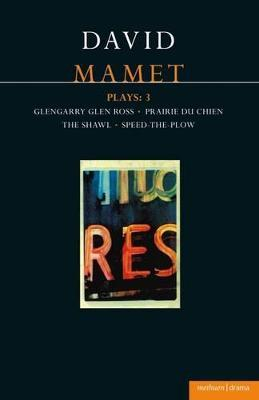 "Mamet Plays: ""Glengarry Glen Ross"", ""Prairie Du Chien"", ""The Hawl"", ""Speed-the-plow"" v.3"