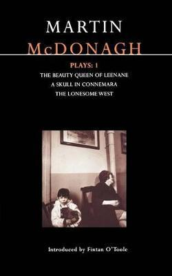 """McDonagh Plays: """"The Beauty Queen of Leenane""""; """"A Skull of Connemara""""; """"The Lonesome West"""" v. 1"""
