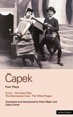 "Capek Four Plays: ""R. U. R"".; ""The Insect Play""; ""The Makropulos Case""; ""The White Plague"" v.1"