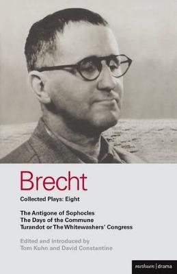 Brecht Plays: Antigone of Sophocles, The Days of the Commune, Turandot or the Whitewasher's Congress v. 8