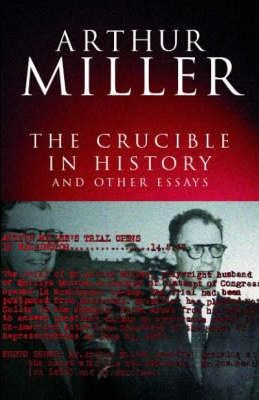 The Crucible In History  Arthur Miller   The Crucible In History Best English Essay also In An Essay What Is A Thesis Statement  English Persuasive Essay Topics