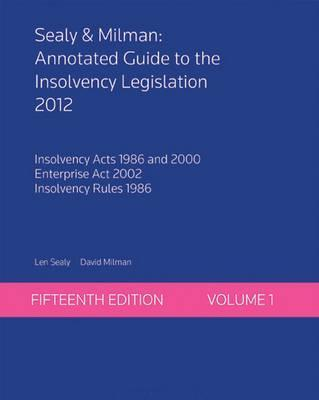 Sealy & Milman: Annotated Guide to the Insolvency Legislation 2012 Volume 1